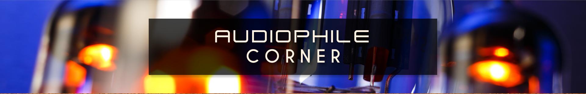 Audiophiles Corner